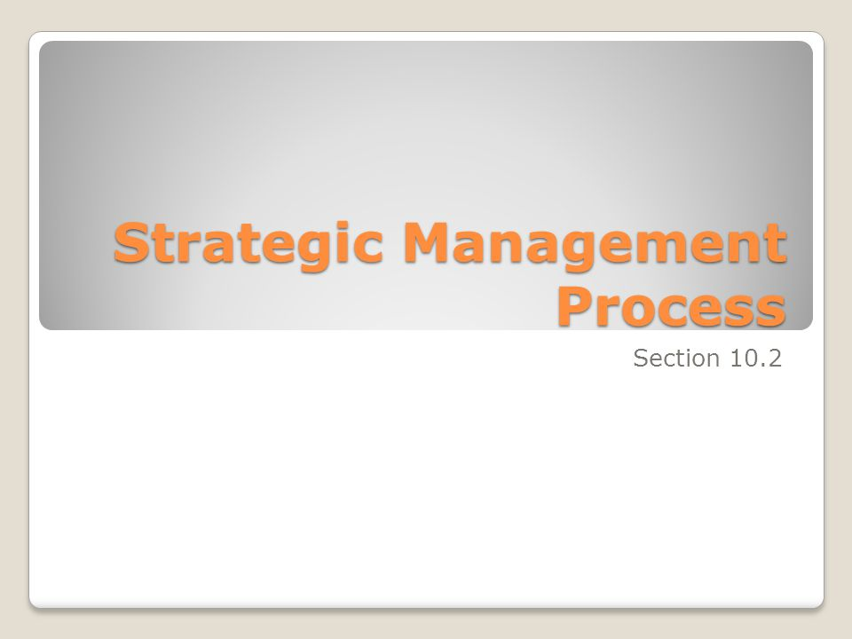 Strategic Management Process Section 10.2