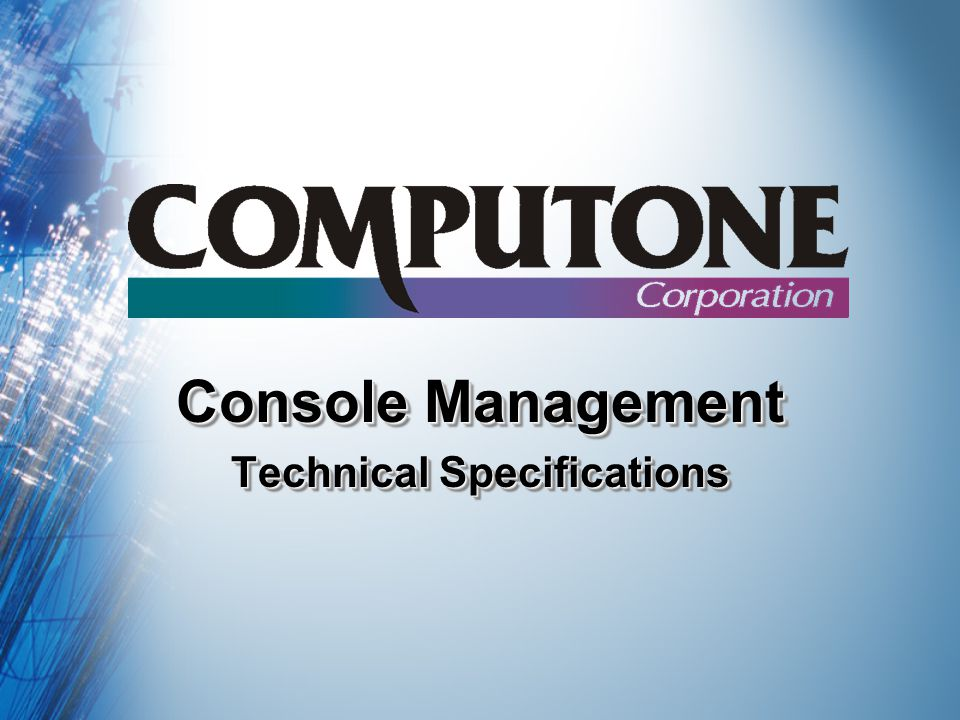 Console Management Technical Specifications Console Management Technical Specifications