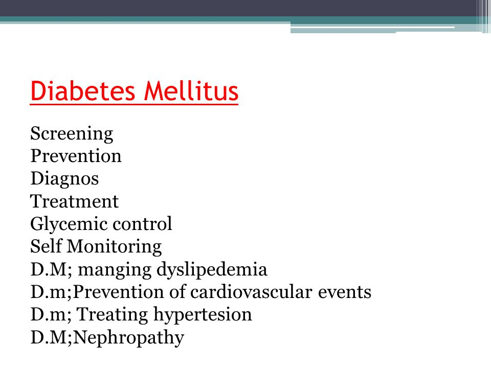 Diabetes Mellitus Screening Prevention Diagnos Treatment Glycemic control Self Monitoring D.M; manging dyslipedemia D.m;Prevention of cardiovascular e
