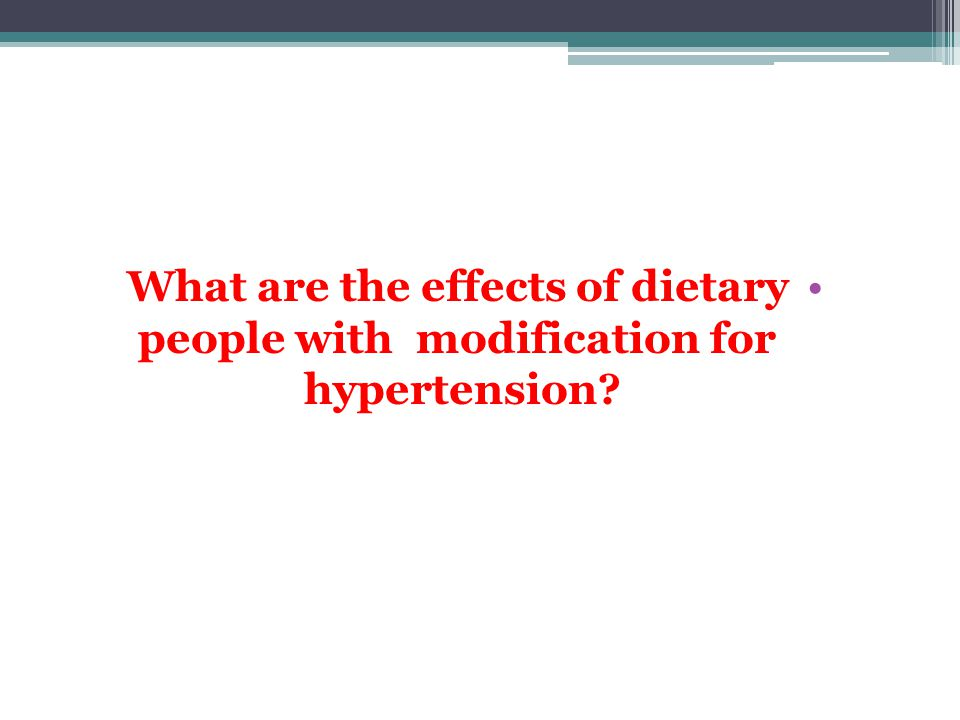 What are the effects of dietary modification for people with hypertension?