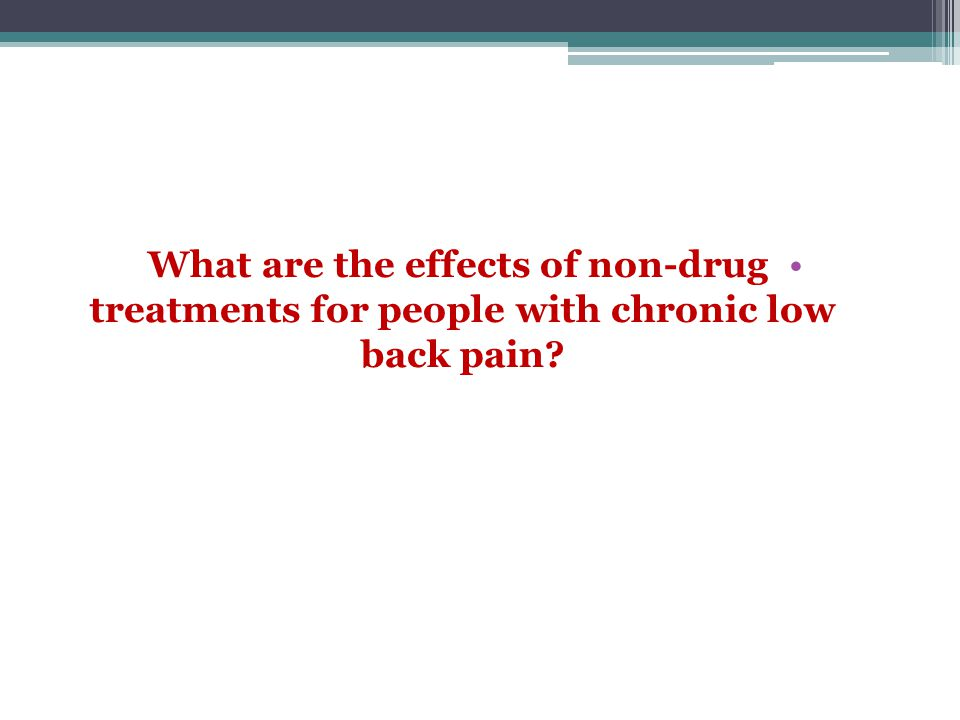 What are the effects of non-drug treatments for people with chronic low back pain?