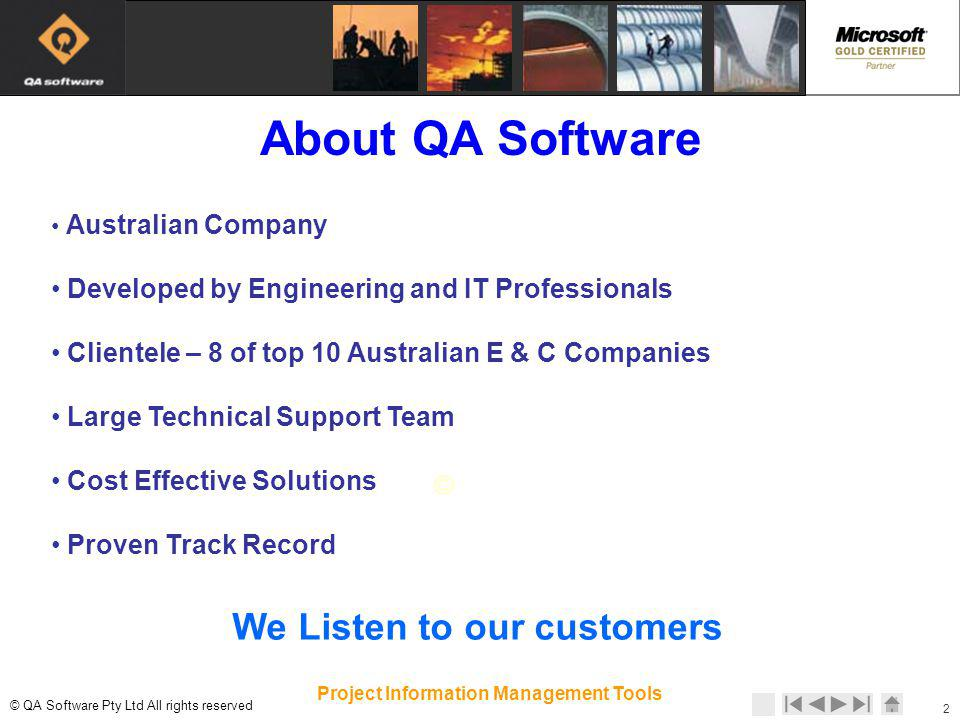 © © QA Software Pty Ltd All rights reserved 2 Project Information Management Tools Australian Company Developed by Engineering and IT Professionals Cl