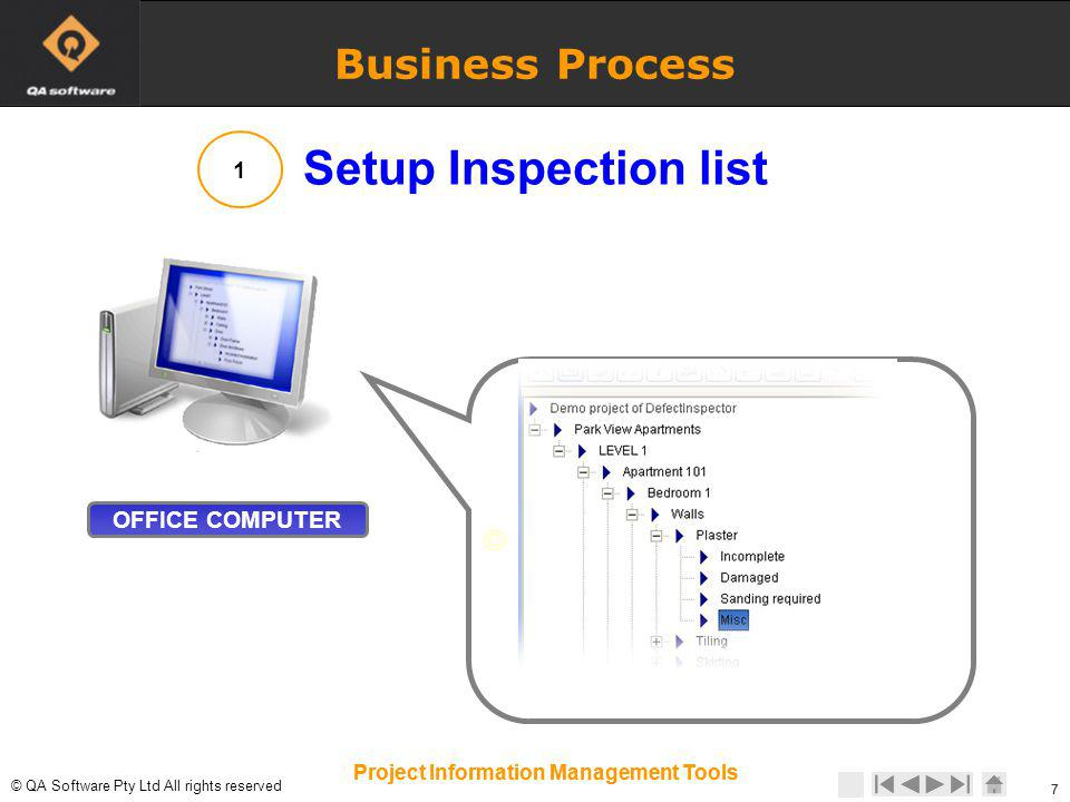 © © QA Software Pty Ltd All rights reserved 18 Project Information Management Tools Fix Due by date defaults based on Sub-contractor © QA Software Pty Ltd All rights reserved 18 Project Information Management Tools Subcontractor details Capturing Defects on the Pocket PC