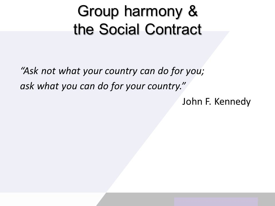 Copyright © Wondershare Software Group harmony & the Social Contract Ask not what your country can do for you; ask what you can do for your country.