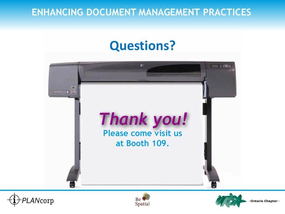 ENHANCING DOCUMENT MANAGEMENT PRACTICES Questions?