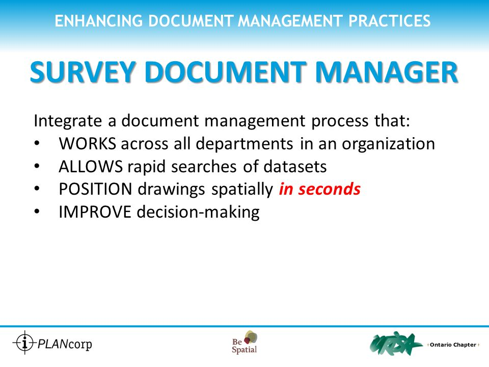 SURVEY DOCUMENT MANAGER Integrate a document management process that: WORKS across all departments in an organization ALLOWS rapid searches of dataset