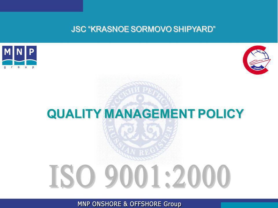 QUALITY MANAGEMENT POLICY JSC KRASNOE SORMOVO SHIPYARD