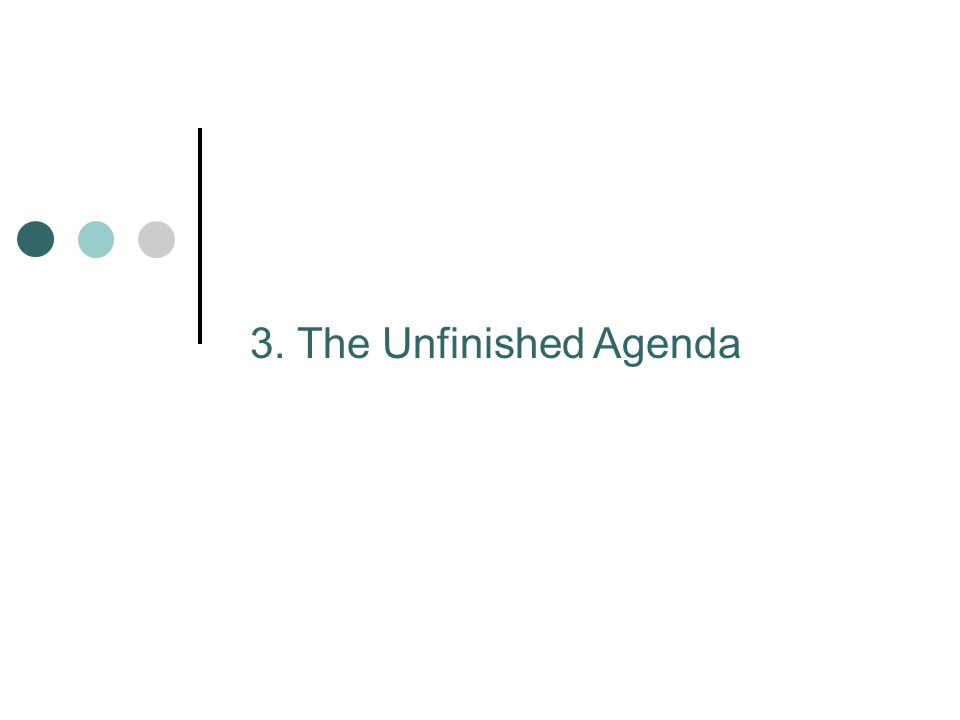 3. The Unfinished Agenda