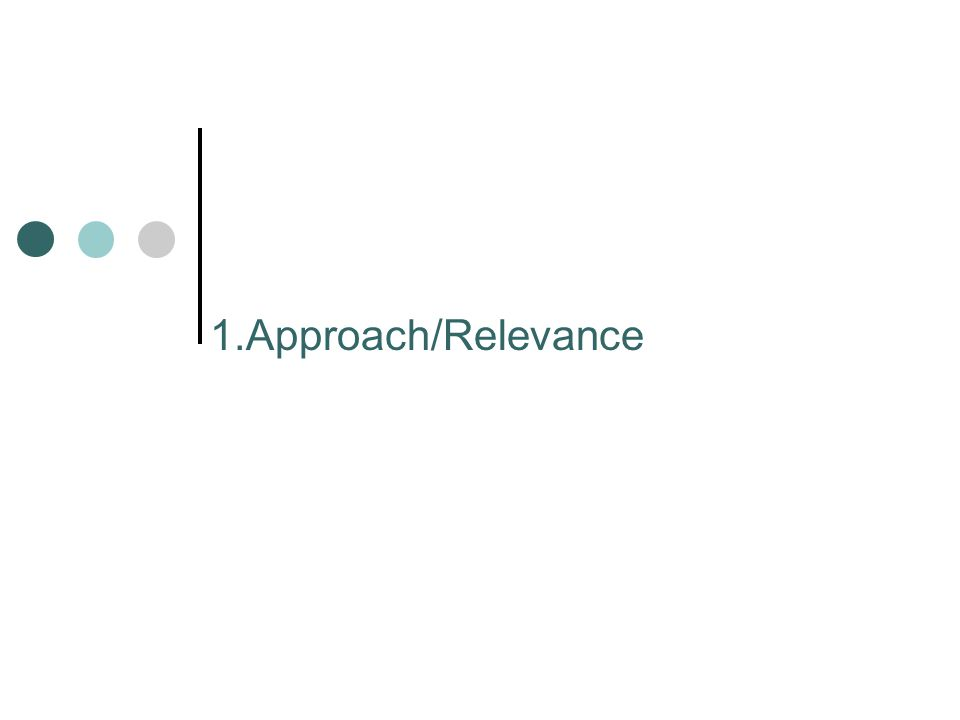 1.Approach/Relevance
