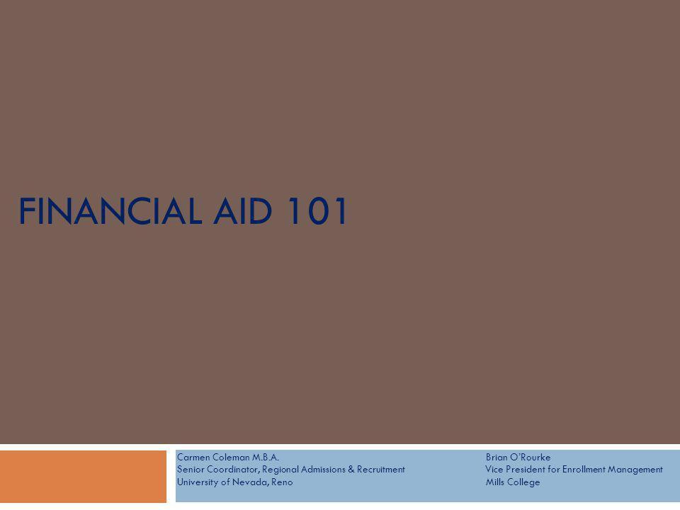 FINANCIAL AID 101 Carmen Coleman M.B.A.