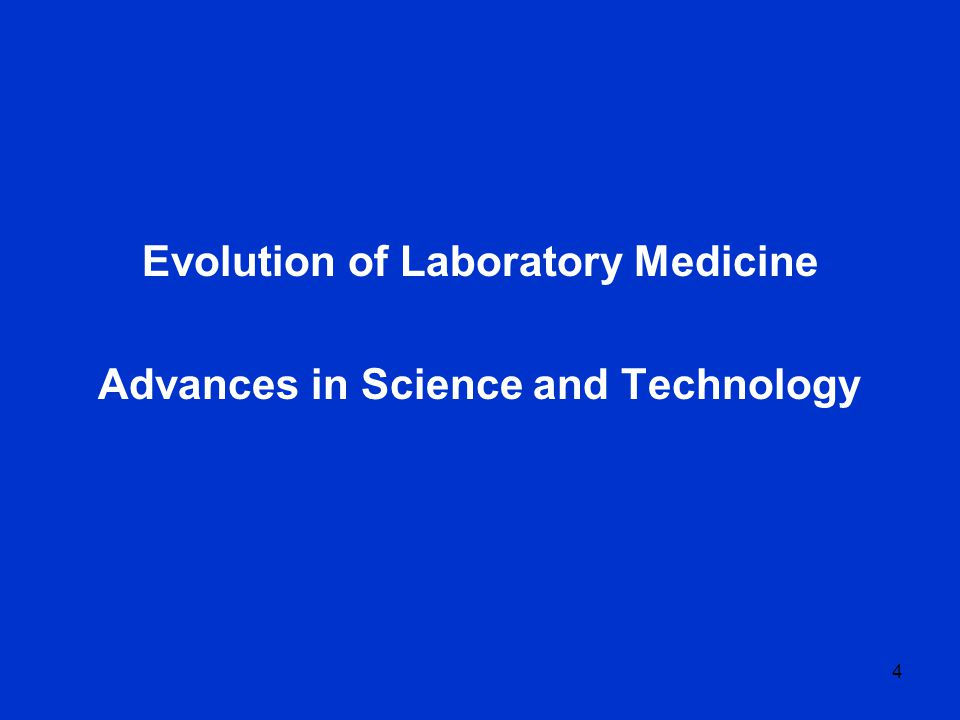 4 Evolution of Laboratory Medicine Advances in Science and Technology