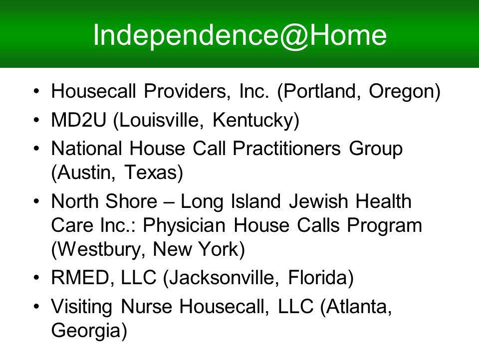 Independence@Home Housecall Providers, Inc.