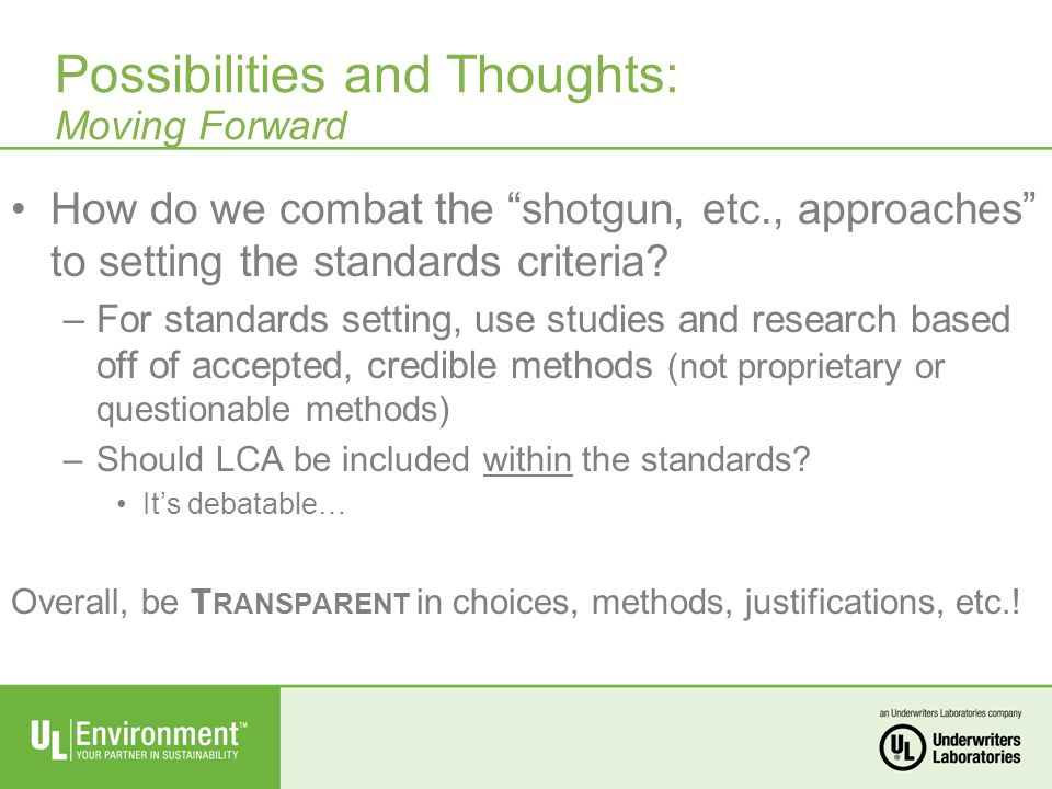 How do we combat the shotgun, etc., approaches to setting the standards criteria.