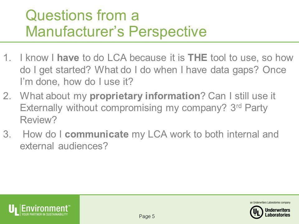 Questions from a Manufacturers Perspective 1.I know I have to do LCA because it is THE tool to use, so how do I get started.