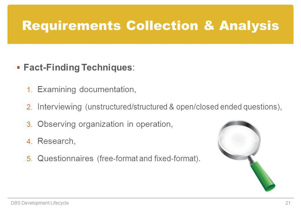 Requirements Collection & Analysis Fact-Finding Techniques: 1.