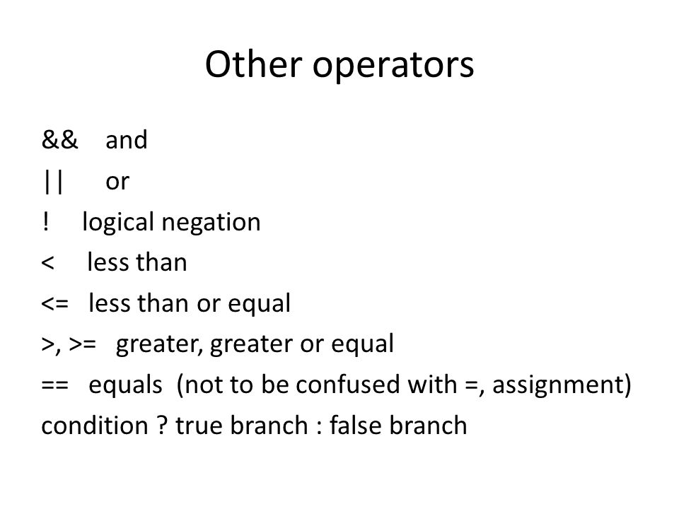Other operators && and || or .