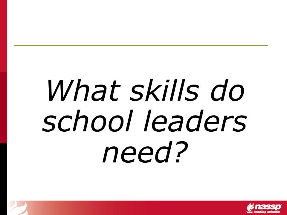 What skills do school leaders need?
