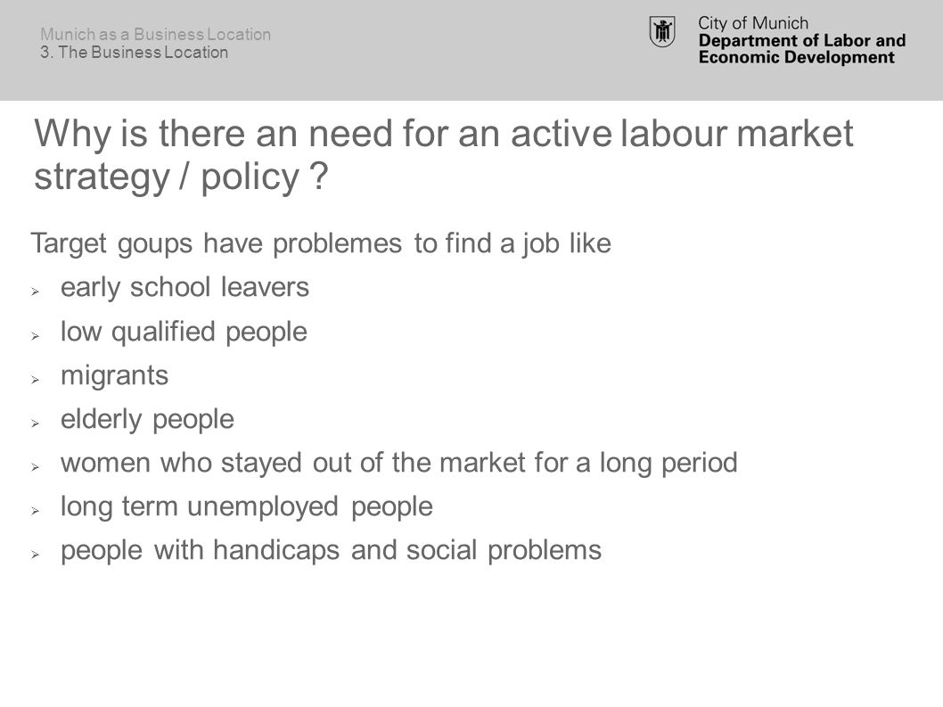Why is there an need for an active labour market strategy / policy .