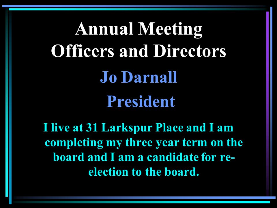 Annual Meeting Officers and Directors Ken Kovacs Vice President Most of you also know Ken Kovacs. Ken lives at 299 Limberpine Circle. Ken is beginning