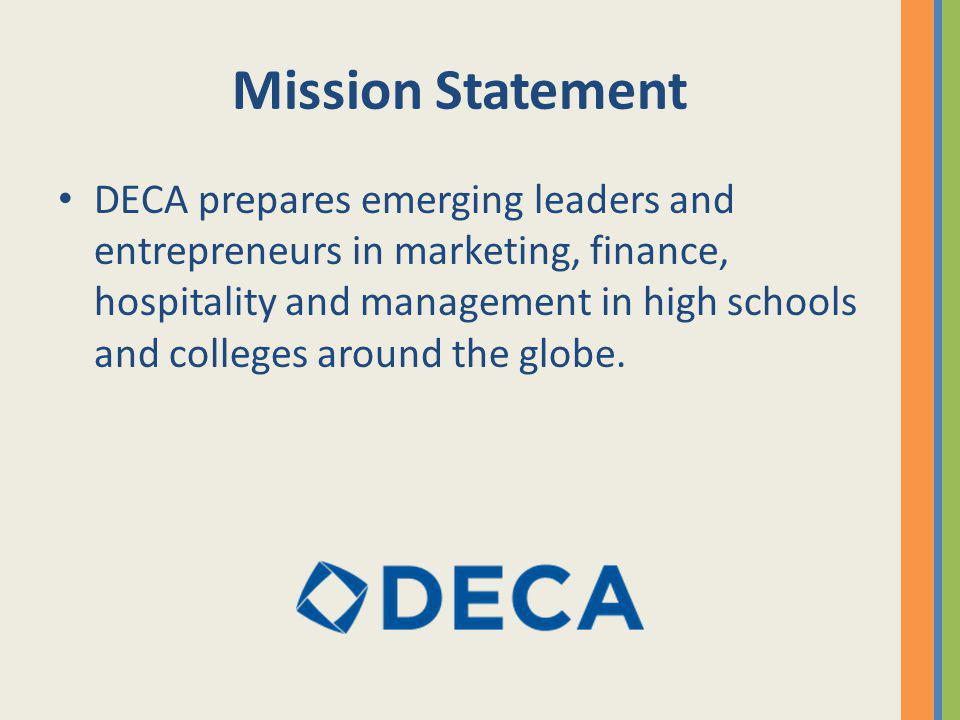 Guiding Principles (inner points of the diamond) DECA prepares the next generation to be – Academically Prepared – Community Oriented – Professionally Responsible – Experienced Leaders