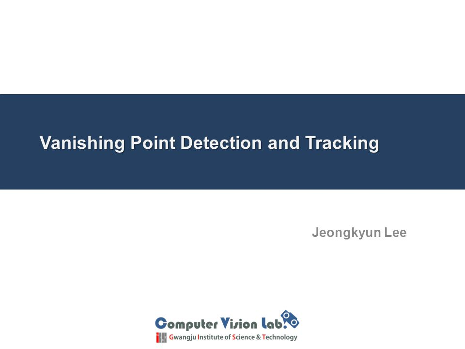 Vanishing Point Detection and Tracking Jeongkyun Lee