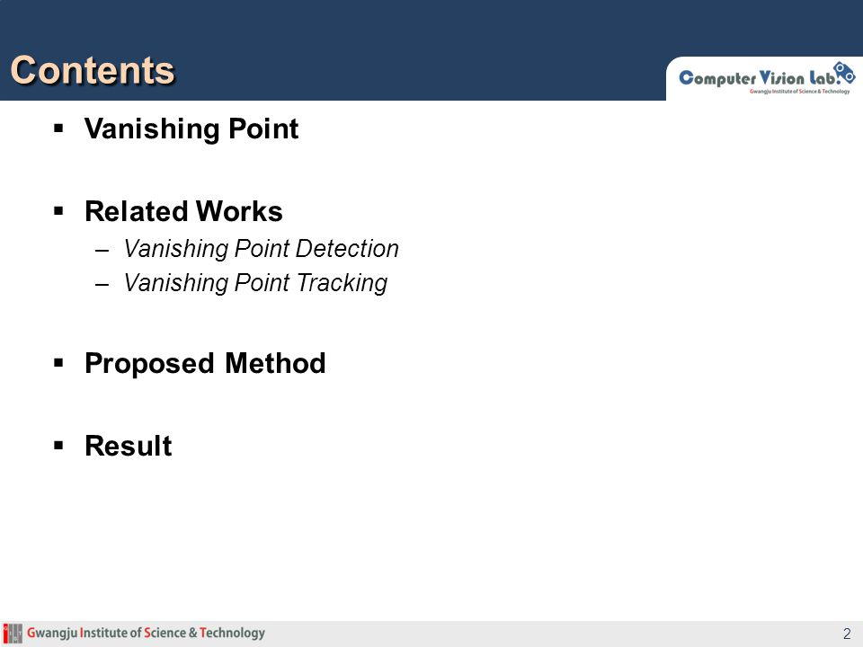 Vanishing Point Related Works –Vanishing Point Detection –Vanishing Point Tracking Proposed Method Result Contents 2