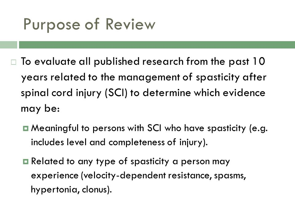 Purpose of Review To evaluate all published research from the past 10 years related to the management of spasticity after spinal cord injury (SCI) to