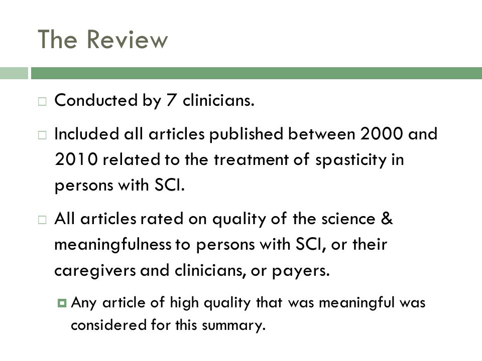 The Review Conducted by 7 clinicians. Included all articles published between 2000 and 2010 related to the treatment of spasticity in persons with SCI