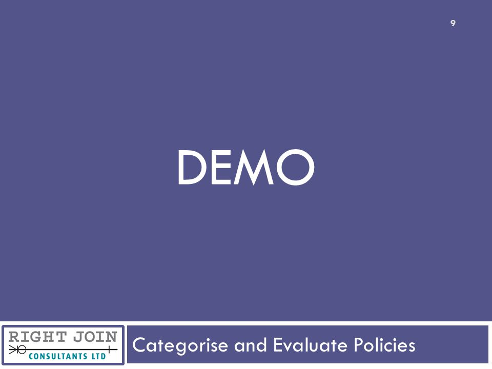 Categorise and Evaluate Policies 9 DEMO