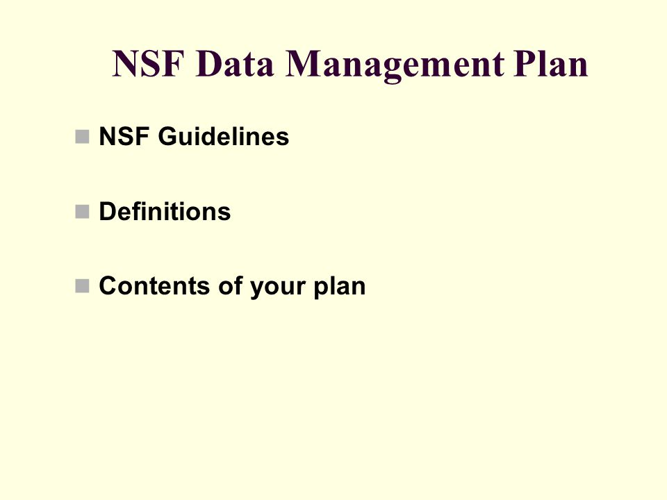 NSF Data Management Plan NSF Guidelines Definitions Contents of your plan