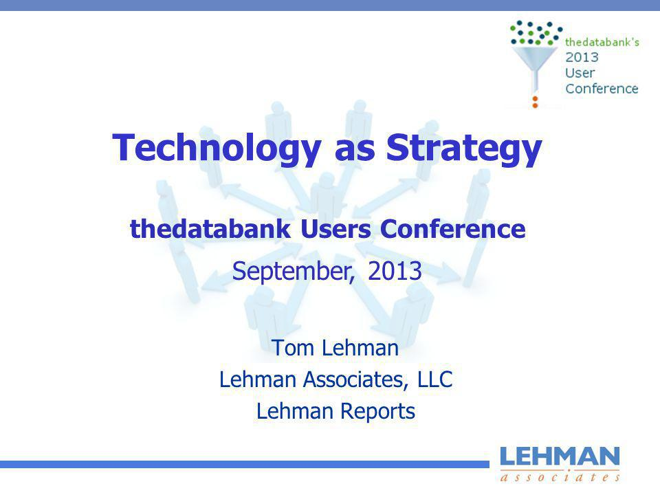 Lehman Associates, LLC Strategy Consulting and Research Firm Technology strategy Web / Internet / Social Media Strategy Customer Satisfaction, Market & Member Research The Lehman Reports industry research series Nonprofit and Supplier Companies Founded 1992, Alexandria, VA