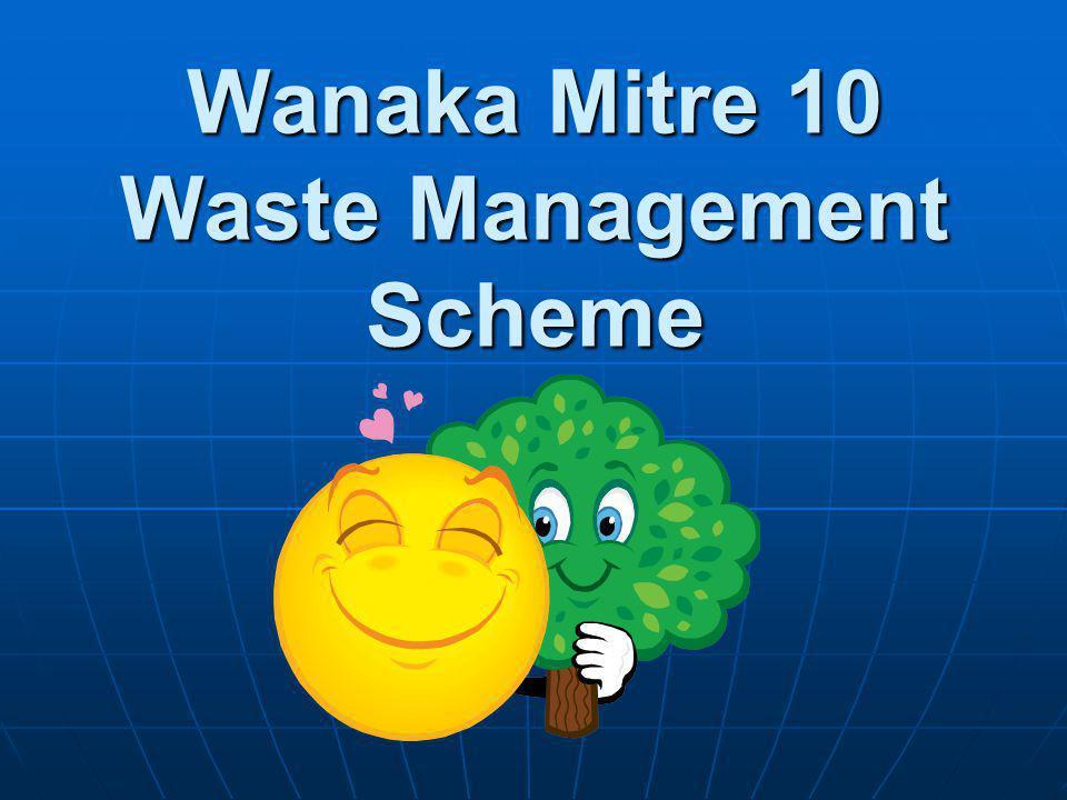 Wanaka Mitre 10 Waste Management Scheme