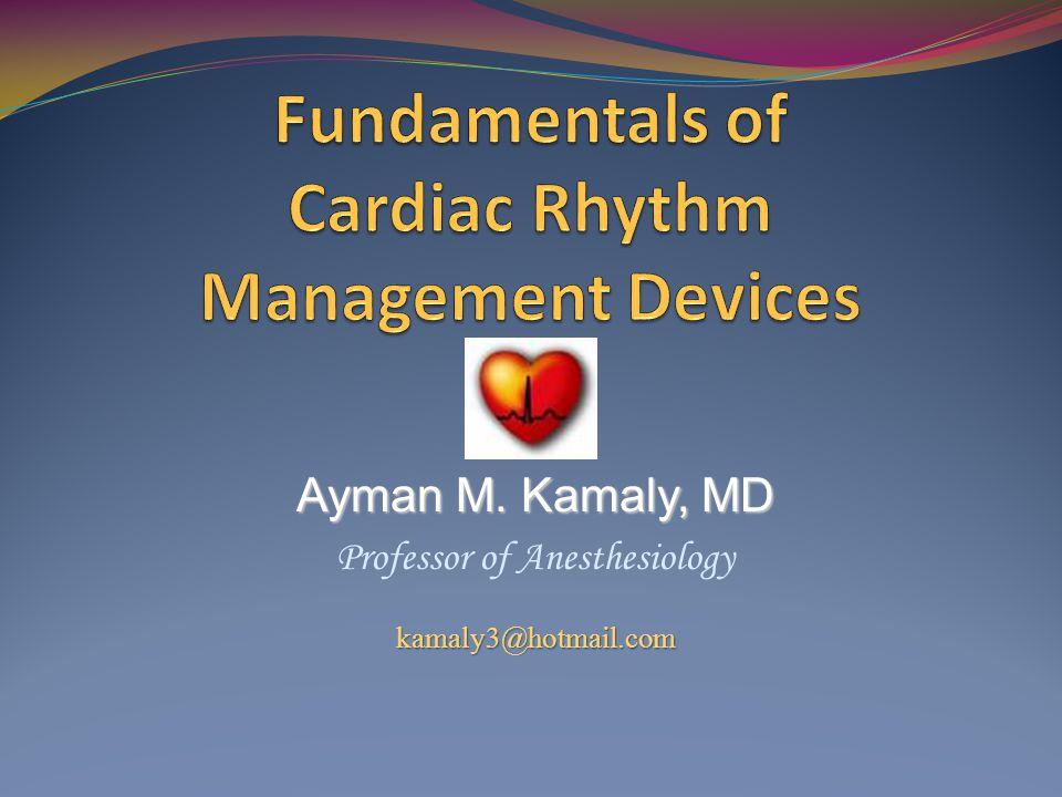 Ayman M. Kamaly, MD Professor of Anesthesiologykamaly3@hotmail.com