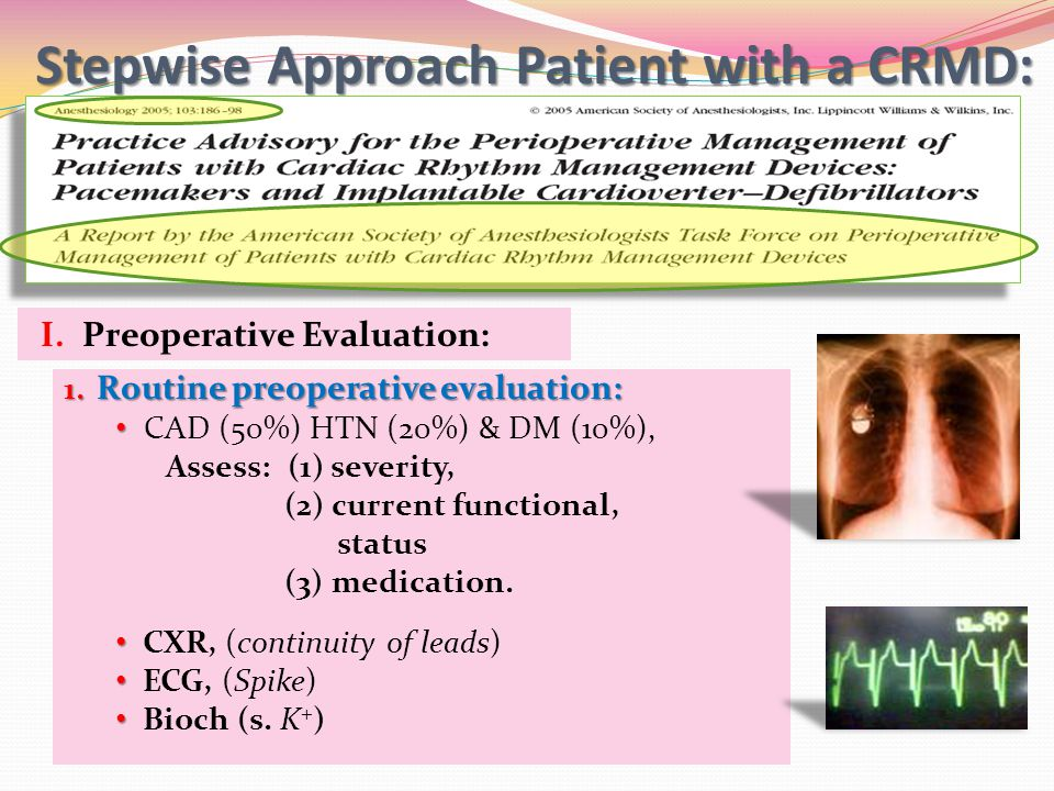 Stepwise Approach Patient with a CRMD: 1. Routine preoperative evaluation: CAD (50%) HTN (20%) & DM (10%), Assess: (1) severity, (2) current functiona