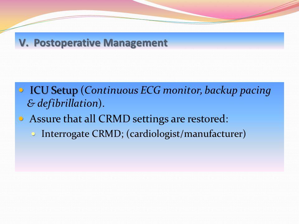 ICU Setup ICU Setup (Continuous ECG monitor, backup pacing & defibrillation). Assure that all CRMD settings are restored: Interrogate CRMD; (cardiolog