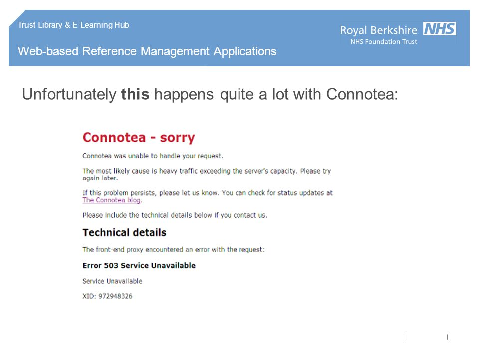 Trust Library & E-Learning Hub Web-based Reference Management Applications Unfortunately this happens quite a lot with Connotea: