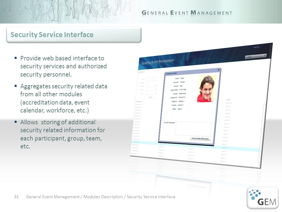 General Event Management / Modules Description / Security Service Interface31 Provide web based interface to security services and authorized security personnel.
