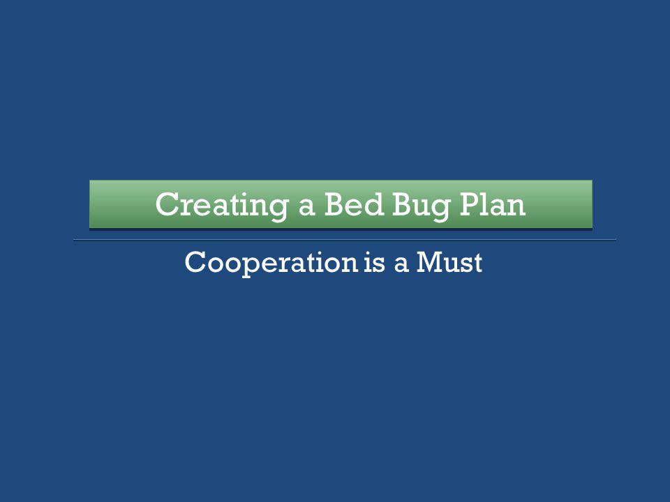 Cooperation is a Must Creating a Bed Bug Plan