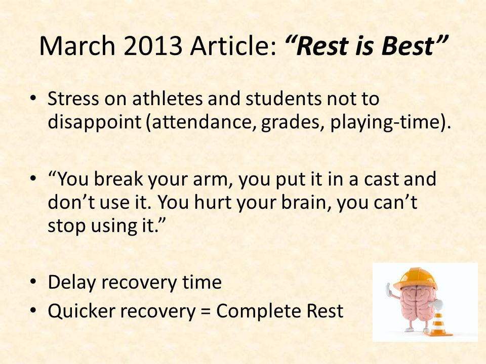March 2013 Article: Rest is Best Stress on athletes and students not to disappoint (attendance, grades, playing-time).