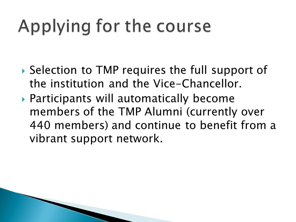 Selection to TMP requires the full support of the institution and the Vice-Chancellor. Participants will automatically become members of the TMP Alumn