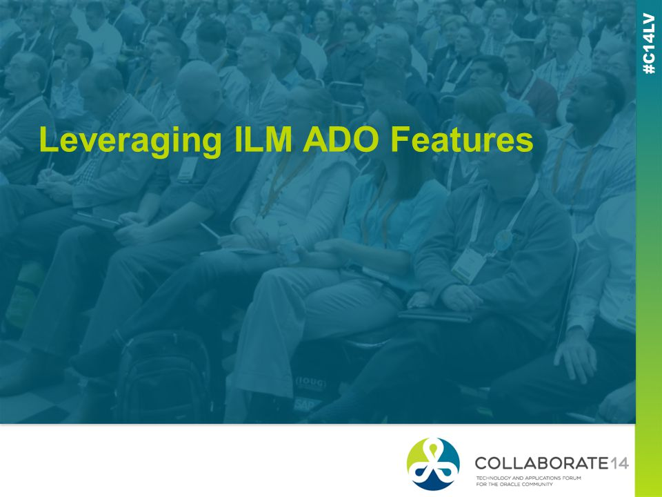 Leveraging ILM ADO Features