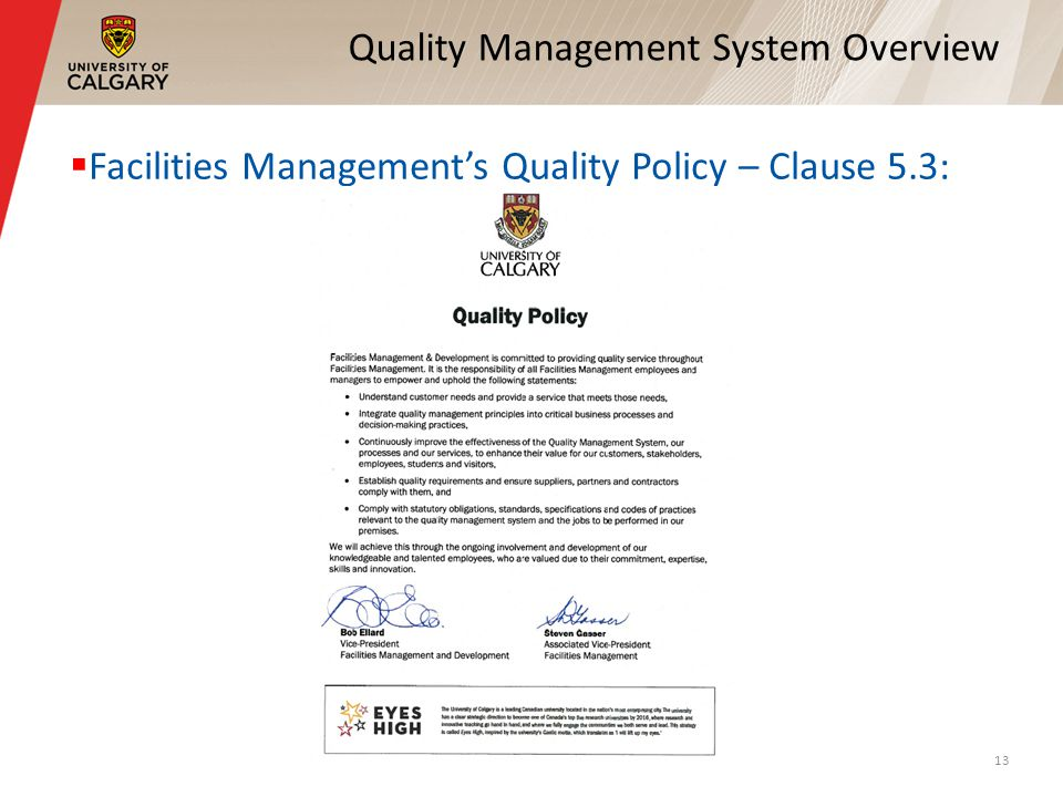 Quality Management System Overview Facilities Managements Quality Policy – Clause 5.3: 13