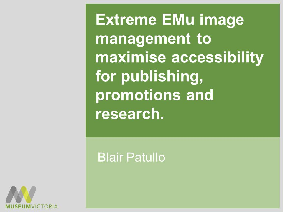 Extreme EMu image management to maximise accessibility for publishing, promotions and research.