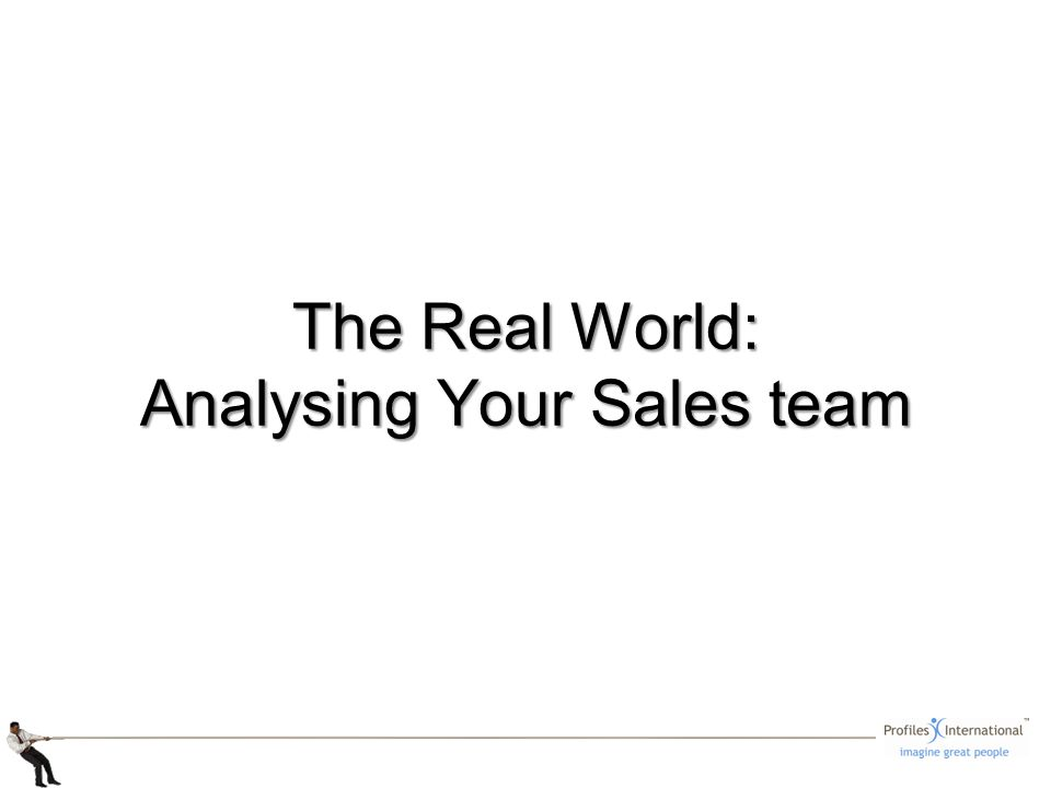 The Real World: Analysing Your Sales team