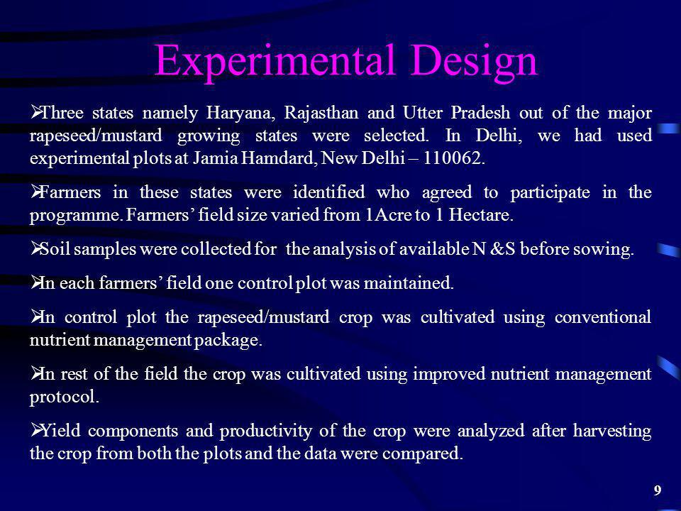Experimental Design Three states namely Haryana, Rajasthan and Utter Pradesh out of the major rapeseed/mustard growing states were selected.