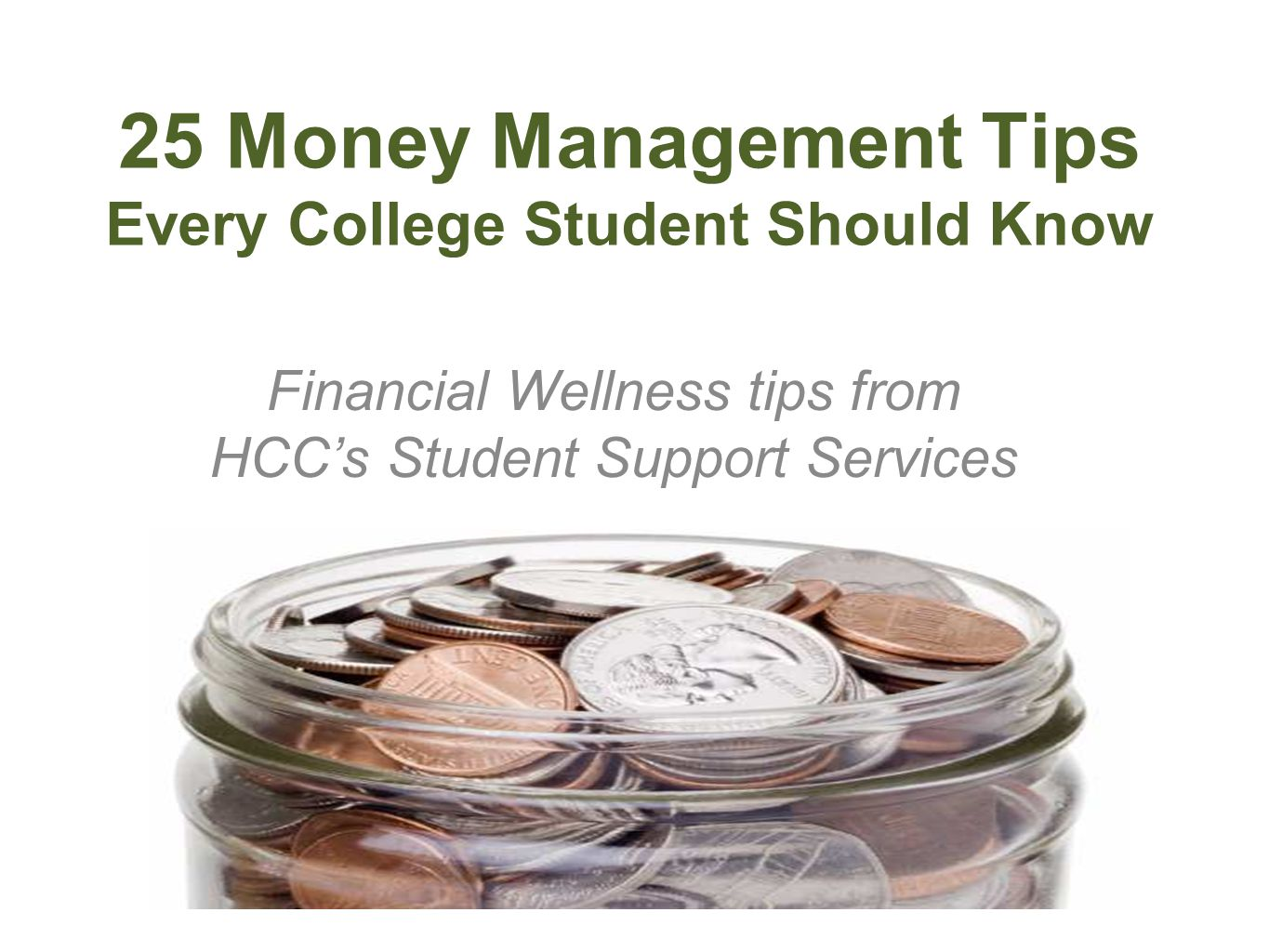 25 Money Management Tips Every College Student Should Know Financial Wellness tips from HCCs Student Support Services