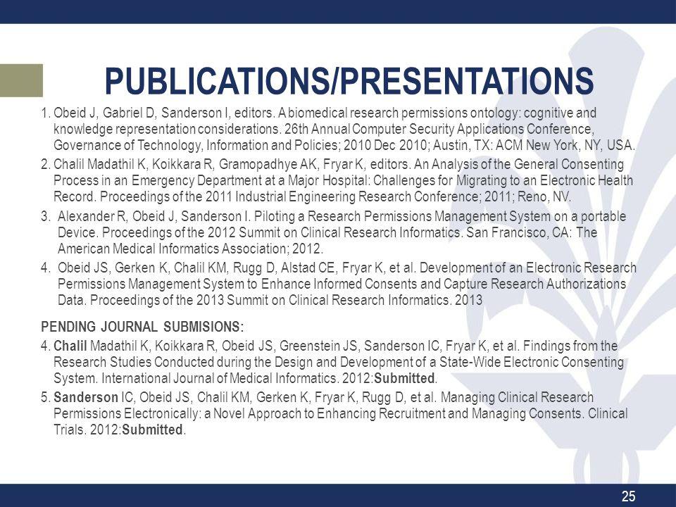 PUBLICATIONS/PRESENTATIONS 1.Obeid J, Gabriel D, Sanderson I, editors.