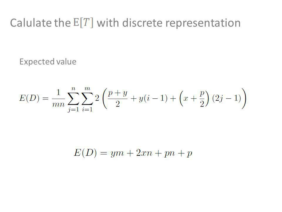 Calulate the with discrete representation Expected value