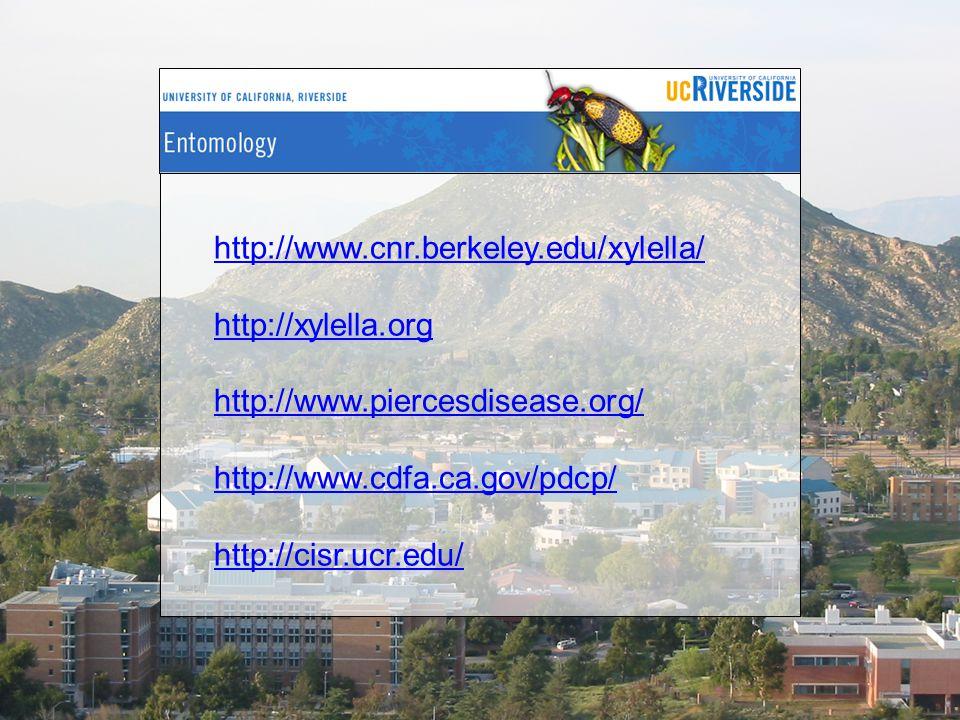 http://www.cnr.berkeley.edu/xylella/ http://xylella.org http://www.piercesdisease.org/ http://www.cdfa.ca.gov/pdcp/ http://cisr.ucr.edu/