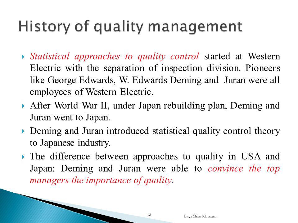 Statistical approaches to quality control started at Western Electric with the separation of inspection division.